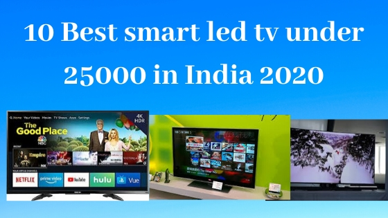 10 Best smart led tv under 25000 in India 2020